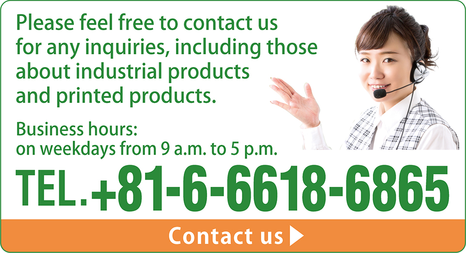 Contact us: TEL +81-6-6618-6865